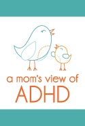 A Mom's View of ADHD